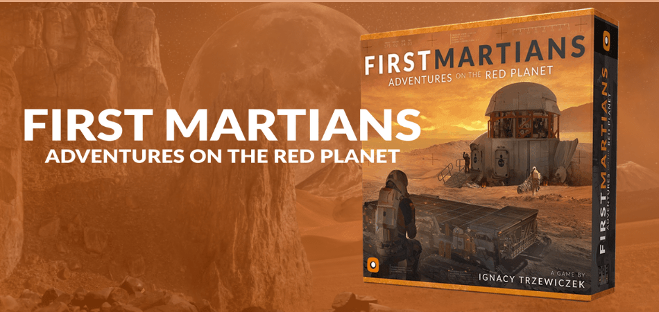 First Martians: Adventures on the Red Planet Legacy Board Game