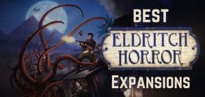 Best Eldritch Horror Expansions Featured Image