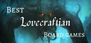 Best Lovecraftian Board Games