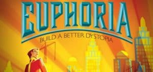 Euphoria: Build a Better Dystopia Board Game Featured Image